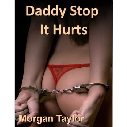 Stop daddy it hurts