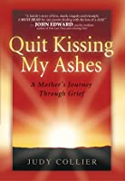 Quit Kissing My Ashes