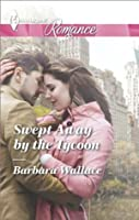Swept Away by the Tycoon (Harlequin Romance)