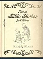 Great Bible Stories For Children, Beauifully Illustrated