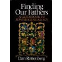 Finding Our Fathers: A Guidebook to Jewish Genealogy