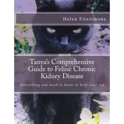 tanya 39 s comprehensive guide to feline chronic kidney disease everything you need to know to. Black Bedroom Furniture Sets. Home Design Ideas