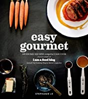 Easy Gourmet: Awesome Recipes Anyone Can Cook