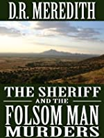 The Sheriff and the Folsom Man Murders (The Sheriff Charles Matthews Mysteries)