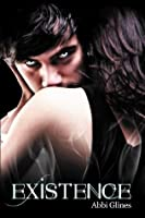 Existence by Glines. Abbi Published by Wild Child Publishing (2012) Paperback