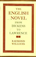 The English Novel: From Dickens to Lawrence