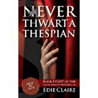 Never Thwart a Thespian (Leigh Koslow Mystery #8)
