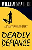 Deadly Defiance (Stan Turner Mysteries)