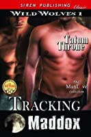 Tracking Maddox (Wild Wolves 1)