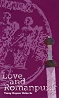 Love and Romanpunk (Twelve Planets book 2)