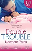 Double Trouble: Newborn Twins/Doorstep Twins/Those Matchmaking Babies/Babies In The Bargain
