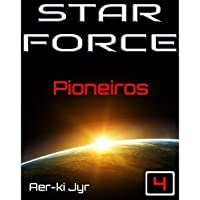 Star Force: Pioneiros (SF4) (Portuguese Edition)
