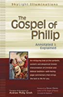 The Gospel of Philip: Annotated & Explained (Skylight Illuminations)