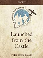 Launched from the Castle (Daring Adventures)
