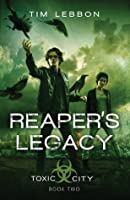 Reaper's Legacy: Book Two (Toxic City)