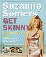 Suzanne Somers' Get Skinny on Fabulous Food [ILLUSTRATED] (Hardcover)