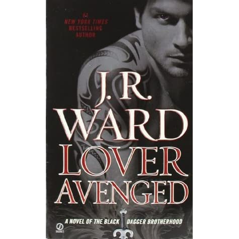 Lover Avenged (Black Dagger Brotherhood, #7) by J.R. Ward — Reviews, Discussion, Bookclubs, Lists