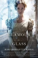Glamour in Glass (Glamourist Histories, #2)