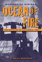 Horrors of History: Ocean of Fire: The Burning of Columbia, 1865