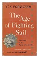 The age of fighting sail; The story of the naval War of 1812 (Mainstream of America series)