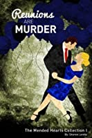 Reunions Are Murder (The Mended Hearts Collection)