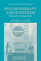 Psychotherapy and Buddhism: Toward an Integration