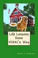 Life Lessons Done Nikki's Way