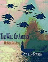 The Will of America: The Fight for Liberty