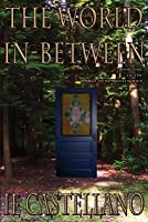 The World In-Between (The World In-between, #1)