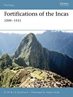 Fortifications of the Incas: 1200-1531