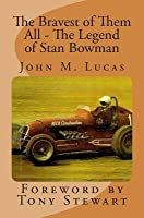 The Bravest of Them All - The Legend of Stan Bowman