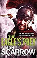 The Eagle's Prey: Cato & Macro: Book 5