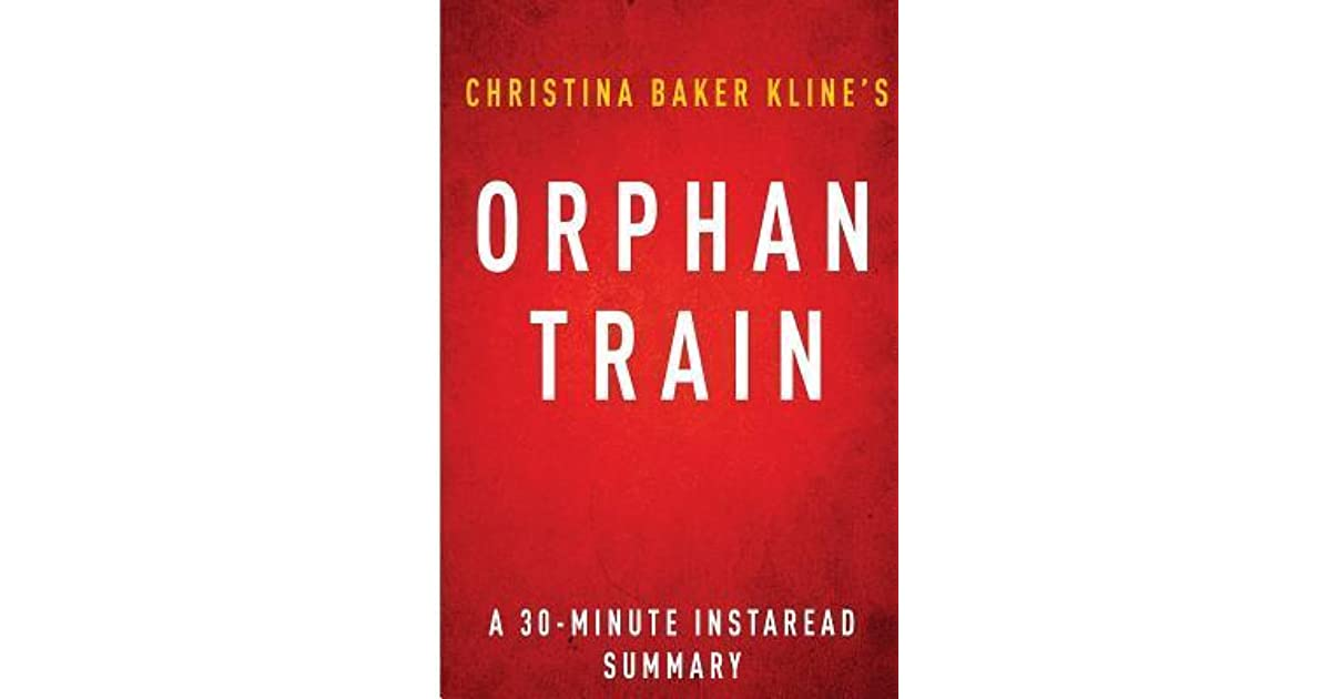 orphan trains essay Orphan train summary & study guide includes detailed chapter summaries and  analysis, quotes, character descriptions, themes, and more.