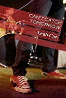 can't catch tomorrow (book 1)