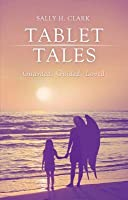 Tablet Tales: Guarded, Guided, Loved