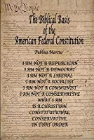 The Biblical Basis of the American Federal Constitution