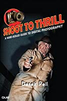Shoot to Thrill: A Hard-Boiled Guide to Digital Photography, Portable Documents