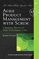 Agile Product Management with Scrum: Creating Products That Customers Love (Adobe Reader)