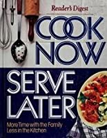 Cook Now, Serve Later - More Time With The Family, Less In The Kitchen