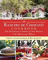 The Rancho De Chimayo Cookbook: The Traditional Cooking of New Mexico