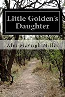 Little Golden's Daughter: Or, the Dream of a Life Time
