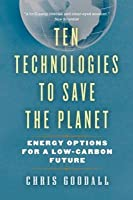 Ten Technologies to Save the Planet: Energy Options for a Low-Carbon Future