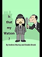 Is That My Watson?