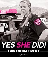 Yes She Did Law Enforcement