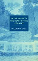 In the Heart of the Heart of the Country (NYRB Classics)