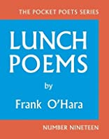 Lunch Poems: 50th Anniversary Edition (Pocket Poets Series, #19)