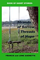 Strands of Sorrow, Threads of Hope: A Book of Short Stories