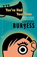 You've Had Your Time (Vintage Classics)