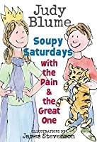 Soupy Saturdays with the Pain and the Great One Soupy Saturdays with the Pain and the Great One