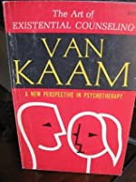 The Art of Existential Counseling: A New Perspective in Psychotherapy